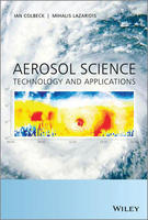 Aerosol science: Technology and applications, 2014. I.Colbeck, M. Lazaridis, (Eds), John Wiley & Sons, Chichester, UK, 474 p.