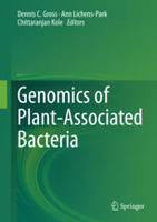 Genomics of plant-associated bacteria, 2014. D. C. Gross, A. Lichens-Park, C. Kole (eds), Springer-Verlag, Berlin Heidelberg, Germany, 278 p.