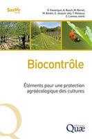 Fauvergue, X., Rusch, A., Barret, M., Bardin, M., Jacquin-Joly, E., Malausa, T., Lannou, C. (2020). Biocontrôle. Éléments pour une protection agroécologique des cultures. Savoir Faire (Quae). Versailles, FRA : Editions Quae, 376 p.