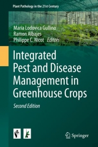 Gullino M., Albajes R., Nicot P.C. (eds) (2020) Integrated pest and disease management in greenhouse crops. Plant Pathology in the 21st Century, vol 9. Springer, Cham https://doi.org/10.1007/978-3-030-22304-5