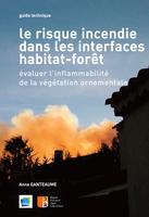 Le risque incendie dans les interfaces habitat-forêt