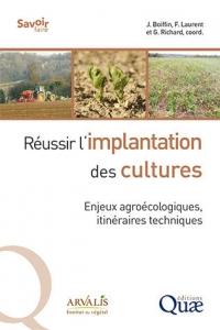 Couverture du livre intitulé : Réussir l'implantation des cultures - Enjeux agroécologiques, itinéraires techniques